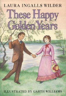 These Happy Golden Years By Wilder, Laura Ingalls