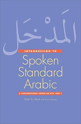 An Introduction to Spoken Standard Arabic By Abed, Shukri B./ Sawan, Arwa