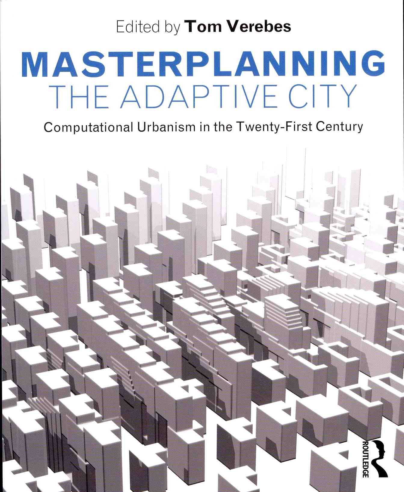 Masterplanning the Adaptive City By Verebes, Tom (EDT)