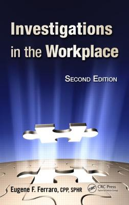 Investigations in the Workplace By Ferraro, Eugene F.